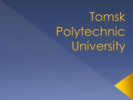 Tomsk Polytechnic University in Tomsk, Russia, is the oldest technical university in Russia east of the Urals. The university was founded in 1896 and.