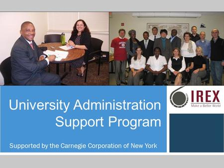 University Administration Support Program Supported by the Carnegie Corporation of New York.