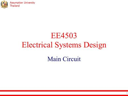 Assumption University Thailand EE4503 Electrical Systems Design Main Circuit 1.