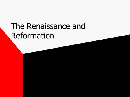 The Renaissance and Reformation. What was the Renaissance? The Renaissance was a time of creativity and change in many areas -Cultural, political, social,