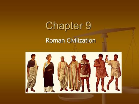 Chapter 9 Roman Civilization.