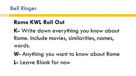 Bell Ringer Rome KWL Roll Out