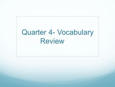 Quarter 4- Vocabulary Review. Climates South Asia: Monsoon Period of approximately four months in which it rains and thunderstorms. Winds bring the water.