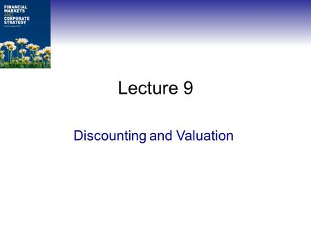 Lecture 9 Discounting and Valuation. The investment guru Financial Markets and Corporate Strategy, David Hillier Average rate of return on investments.