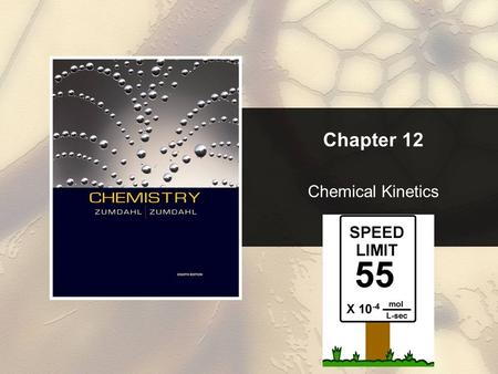 Chapter 12 Chemical Kinetics. Chapter 12 Table of Contents Copyright © Cengage Learning. All rights reserved 2 12.1 Reaction Rates 12.2 Rate Laws: An.
