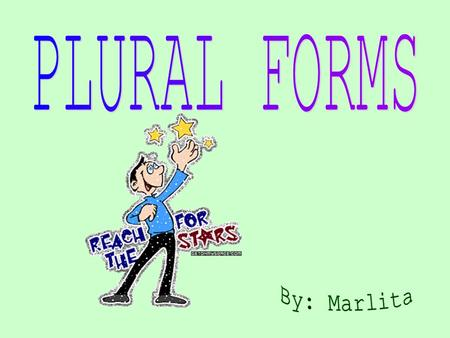PLURAL The plural of a noun is usually S. forming by adding S. HAT HATS HAT HATS BOY BOYS BOY BOYS TREE TREESTREE TREES ROSE ROSESROSE ROSES.