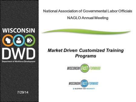 7/29/14 National Association of Governmental Labor Officials NAGLO Annual Meeting Market Driven Customized Training Programs.