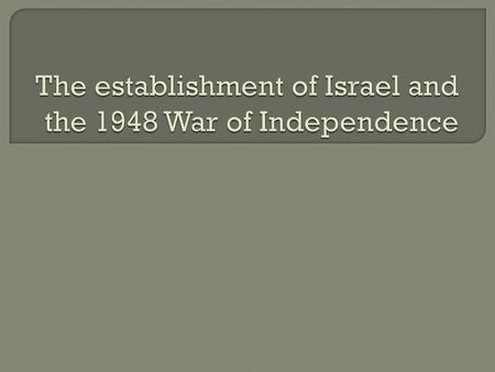  From the late 1890's, Zionism grew.  What is Zionism?  Zionism – the idea of national Jewish liberation and a return to Palestine  After the defeat.