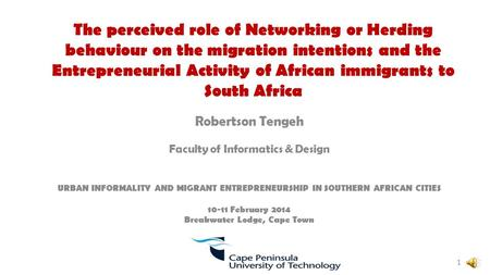 The perceived role of Networking or Herding behaviour on the migration intentions and the Entrepreneurial Activity of African immigrants to South Africa.
