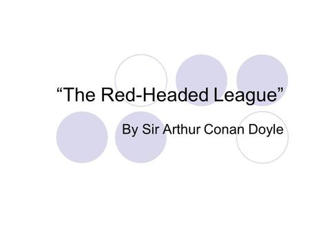 """The Red-Headed League"""