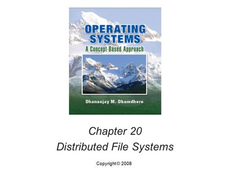 Chapter 20 Distributed File Systems Copyright © 2008.