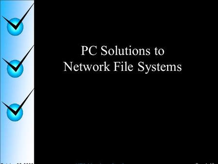 Page 1 of 9 NFS Vendors Conference October 25, 2000 PC Solutions to Network File Systems.