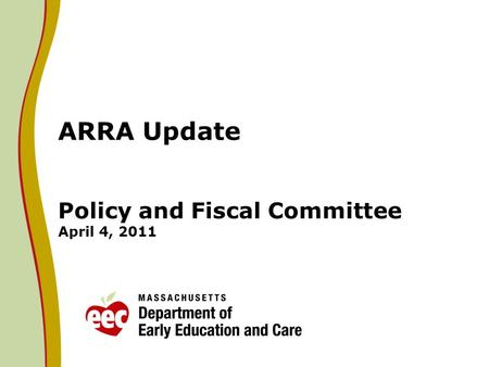 ARRA Update Policy and Fiscal Committee April 4, 2011.