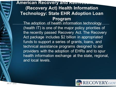 American Recovery and Reinvestment Act (Recovery Act) Health Information Technology: State EHR Adoption Loan Program The adoption of health information.