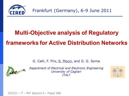Frankfurt (Germany), 6-9 June 2011 MOCCI – IT – RIF Session 5 – Paper 999 Multi-Objective analysis of Regulatory frameworks for Active Distribution Networks.