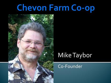 Mike Taybor Co-Founder. Growing demand for locally produced goat meat Minnesota Muslim population 70,000 -80,000 and rising Muslim Holidays and Celebrations.