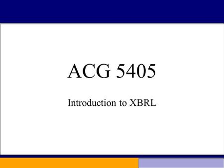 ACG 5405 Introduction to XBRL. What is a Supply Chain?