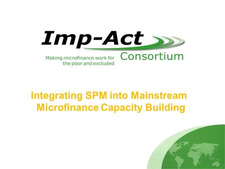 Integrating SPM into Mainstream Microfinance Capacity Building.