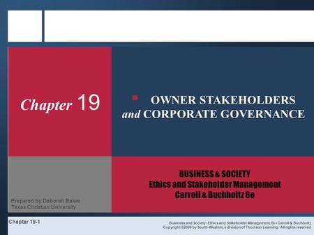Chapter 19-1 Chapter 19 BUSINESS & SOCIETY Ethics and Stakeholder Management Carroll & Buchholtz 6e Business and Society: Ethics and Stakeholder Management,