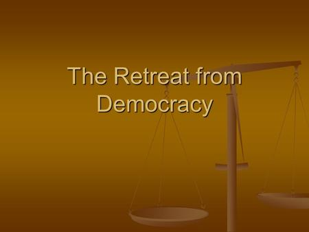 The Retreat from Democracy. Move towards authoritarianism Throughout much of central and eastern Europe, the uncertainty of the post-war years allowed.