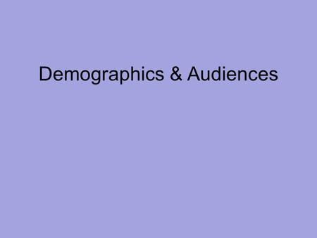 Demographics & Audiences. Marketing researchers have two objectives: first to determine what segments or subgroups exist in the overall population; and.