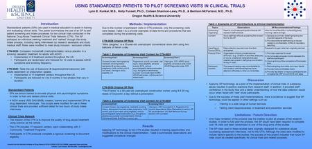 USING STANDARDIZED PATIENTS TO PILOT SCREENING VISITS IN CLINICAL TRIALS Lynn E. Kunkel, M.S., Holly Fussell, Ph.D., Colleen Shannon-Lewy, Ph.D., & Bentson.