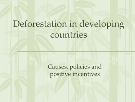 Deforestation in developing countries Causes, policies and positive incentives.