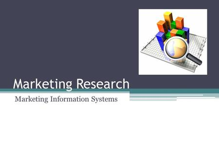 Marketing Research Marketing Information Systems.