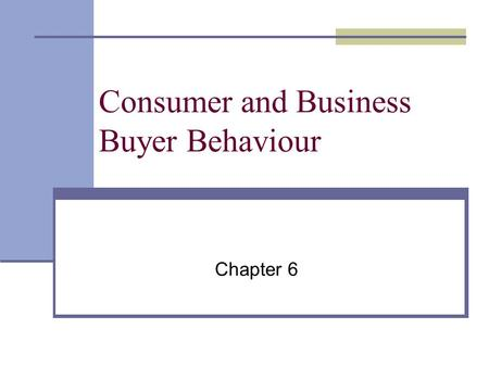 Consumer and Business Buyer Behaviour Chapter 6. Discussion Questions Think about a specific major purchase you've made recently. What buying process.