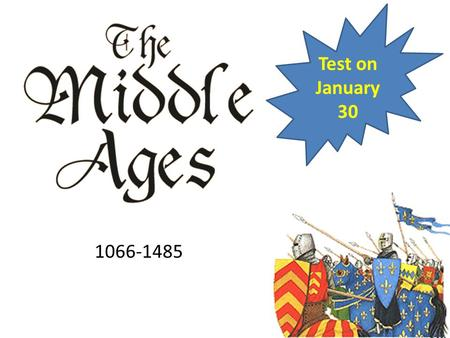 1066-1485 Test on January 30. The End of the Anglo-Saxons In October of 1066, Duke William of Normandy, William the Conqueror, defeated and killed King.