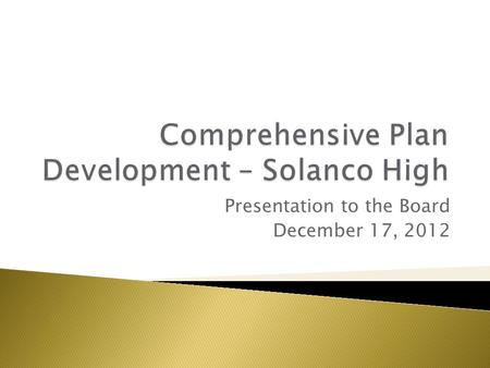 Presentation to the Board December 17, 2012.  Spring 2011 – Economically Disadvantaged subgroup – Reading  Warning List – Begin to Develop Plan  Spring.