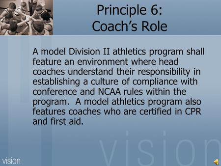 A model Division II athletics program shall feature an environment where head coaches understand their responsibility in establishing a culture of compliance.