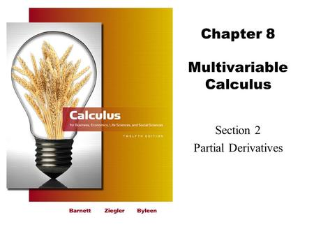 Chapter 8 Multivariable Calculus Section 2 Partial Derivatives.