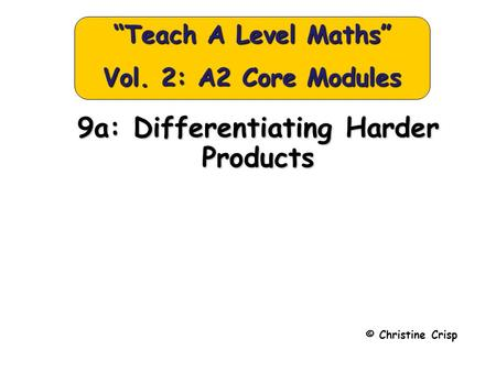 "9a: Differentiating Harder Products © Christine Crisp ""Teach A Level Maths"" Vol. 2: A2 Core Modules."