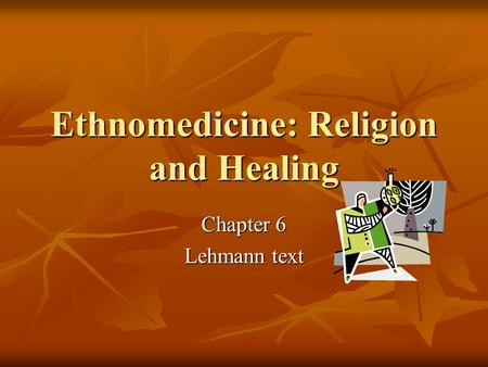 Ethnomedicine: Religion and Healing