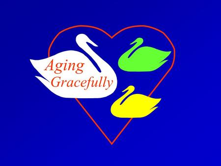 "Aging Gracefully. ""As for old age, embrace and love it. It abounds with pleasure if you know how to use it. The gradually declining years are among the."