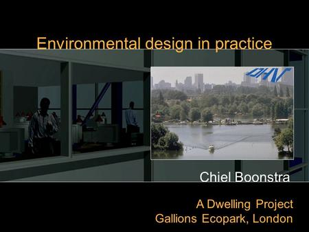 Chiel Boonstra A Dwelling Project Gallions Ecopark, London Environmental design in practice.