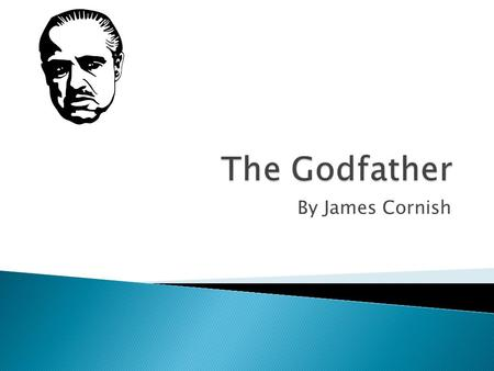By James Cornish. The GodfatherThe Plot The Family Tree The Main Cast And Characters Famous Quotes The Making Of The Film The Revenue Of The Film Graphs.