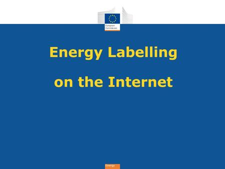 Energy Energy Labelling on the Internet. Energy Currently.