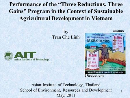 "Performance of the ""Three Reductions, Three Gains"" Program in the Context of Sustainable Agricultural Development in Vietnam by Tran Che Linh Asian Institute."