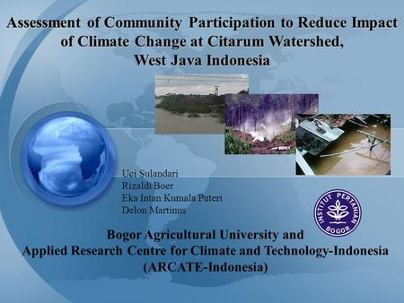 Bogor Agricultural University and Applied Research Centre for Climate and Technology-Indonesia (ARCATE-Indonesia) Assessment of Community Participation.