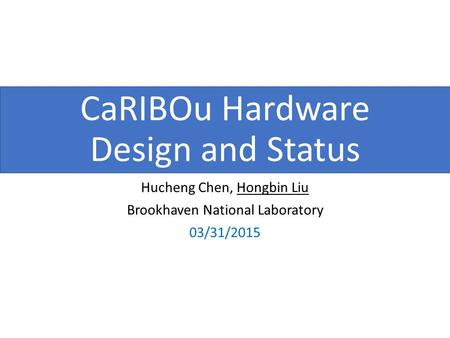 CaRIBOu Hardware Design and Status
