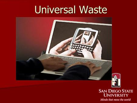 Universal Waste. Changing Regulations Universal Waste Regulations started with Businesses and were eventually extended to Households.Universal Waste Regulations.