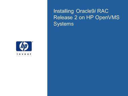 Installing Oracle9i RAC Release 2 on HP OpenVMS Systems.