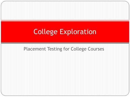 Placement Testing for College Courses College Exploration.