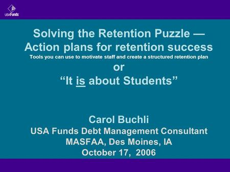 "Solving the Retention Puzzle — Action plans for retention success Tools you can use to motivate staff and create a structured retention plan or ""It is."