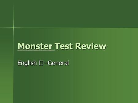 Monster Test Review English II--General. Characters Steve Harmon: Steve was the main character; he was allegedly involved as a look out man in a___________.
