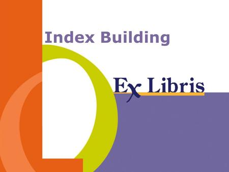 Index Building. -2--2- Overview Database tables Building flow (logical) Sequential Drawbacks Parallel processing Recovery Helpful rules.