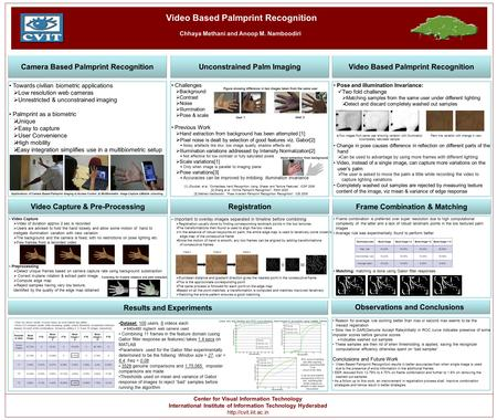 Video Based Palmprint Recognition Chhaya Methani and Anoop M. Namboodiri Center for Visual Information Technology International Institute of Information.