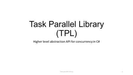 Task Parallel Library (TPL)